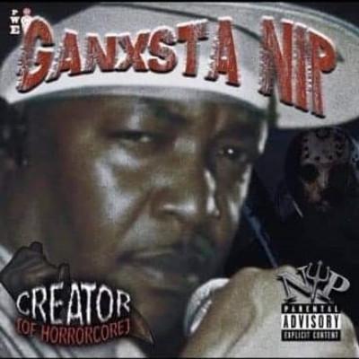 """Ganxsta Nip """"Creator of Horrorcore"""""""